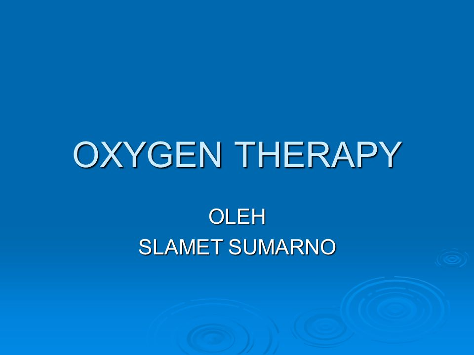 OXYGEN THERAPY OLEH SLAMET SUMARNO