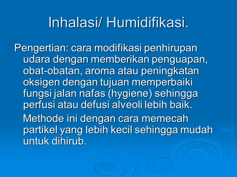 Inhalasi/ Humidifikasi.