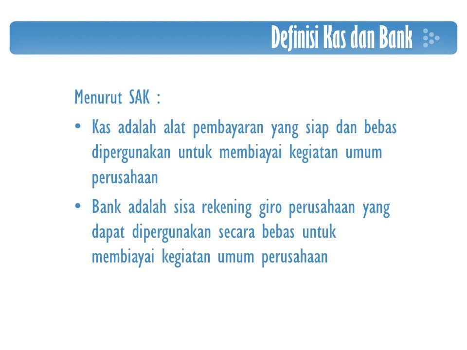 Definisi Kas dan Bank Menurut SAK :