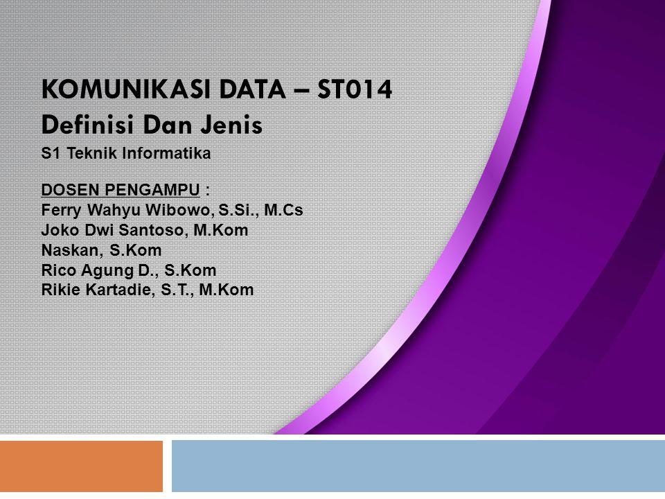 KOMUNIKASI DATA – ST014 Definisi Dan Jenis