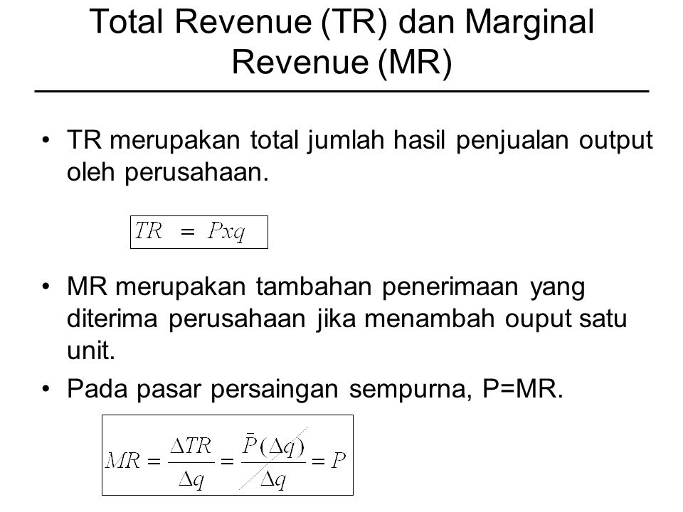 Total Revenue (TR) dan Marginal Revenue (MR)