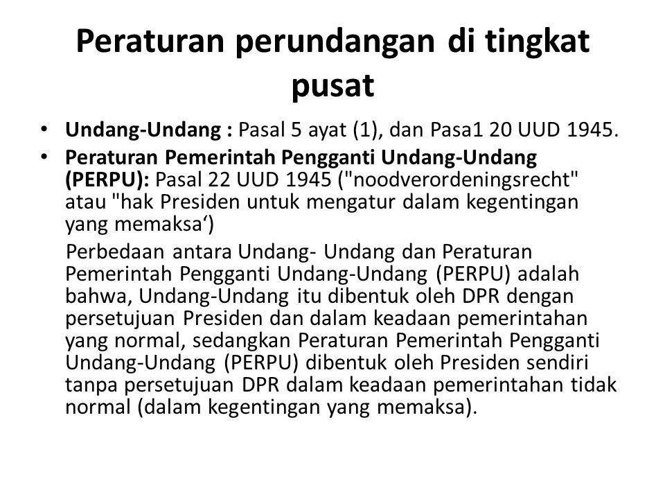 Peraturan perundangan di tingkat pusat