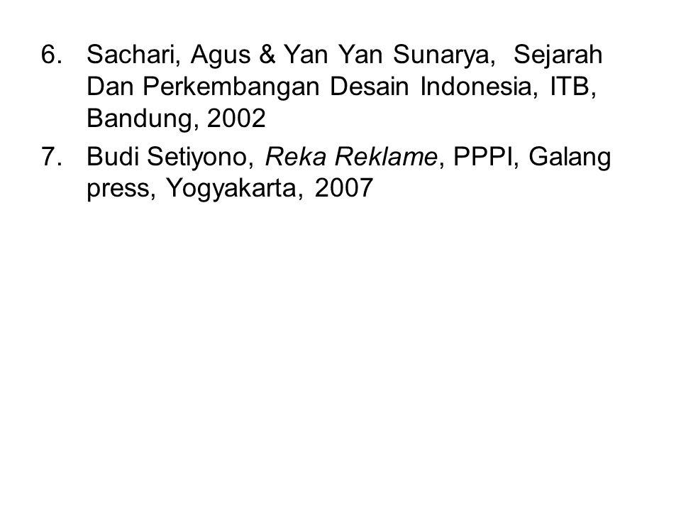 Sachari, Agus & Yan Yan Sunarya, Sejarah Dan Perkembangan Desain Indonesia, ITB, Bandung, 2002