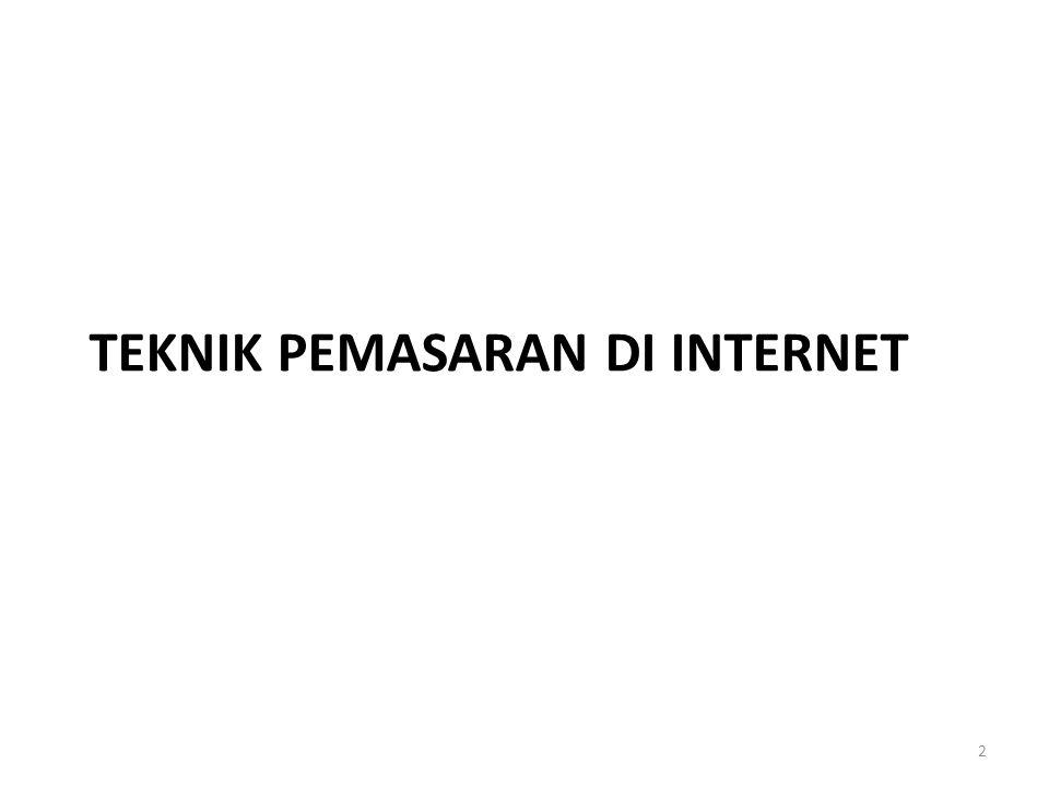 Teknik PEMASARAN DI INTERNET