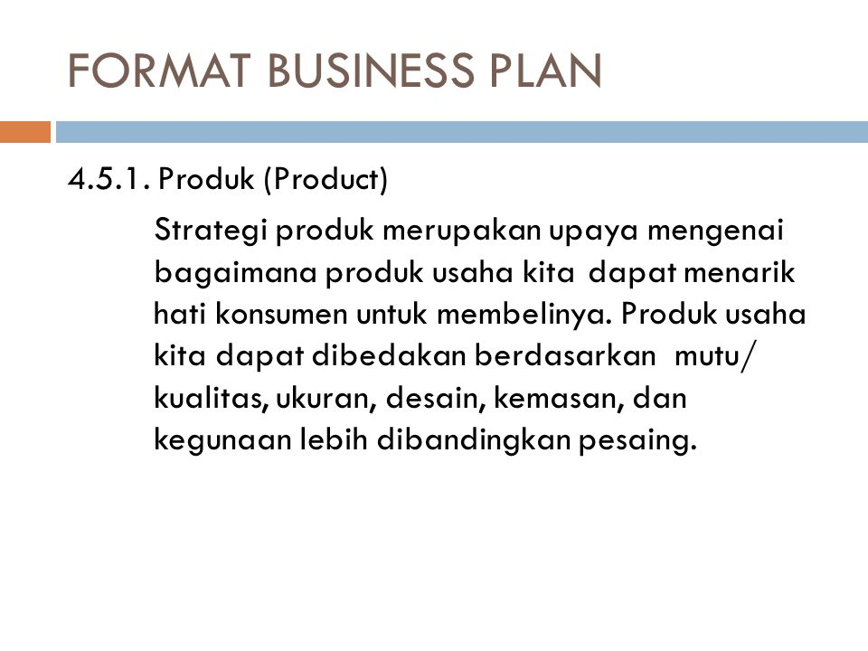 FORMAT BUSINESS PLAN 4.5.1. Produk (Product)