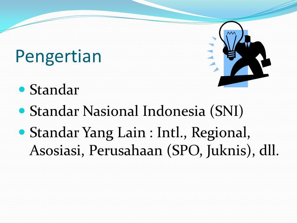 Pengertian Standar Standar Nasional Indonesia (SNI)