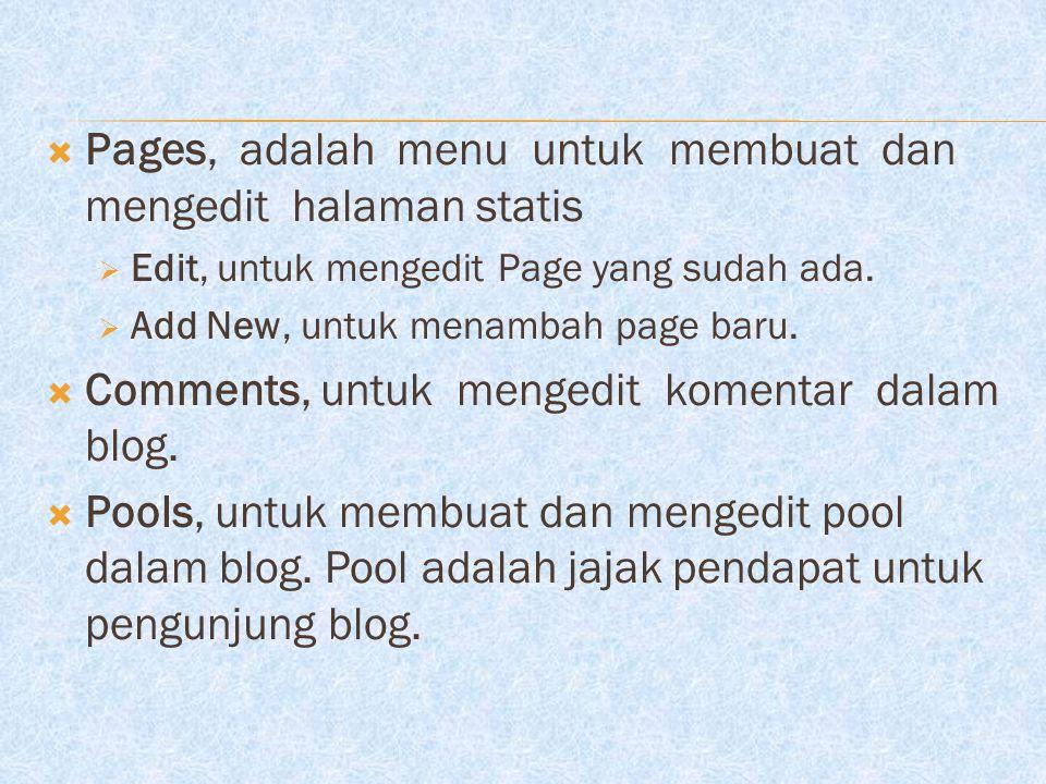Pages, adalah menu untuk membuat dan mengedit halaman statis