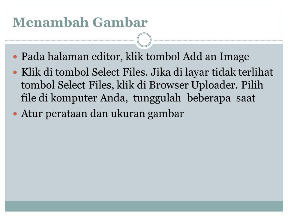 Menambah Gambar Pada halaman editor, klik tombol Add an Image