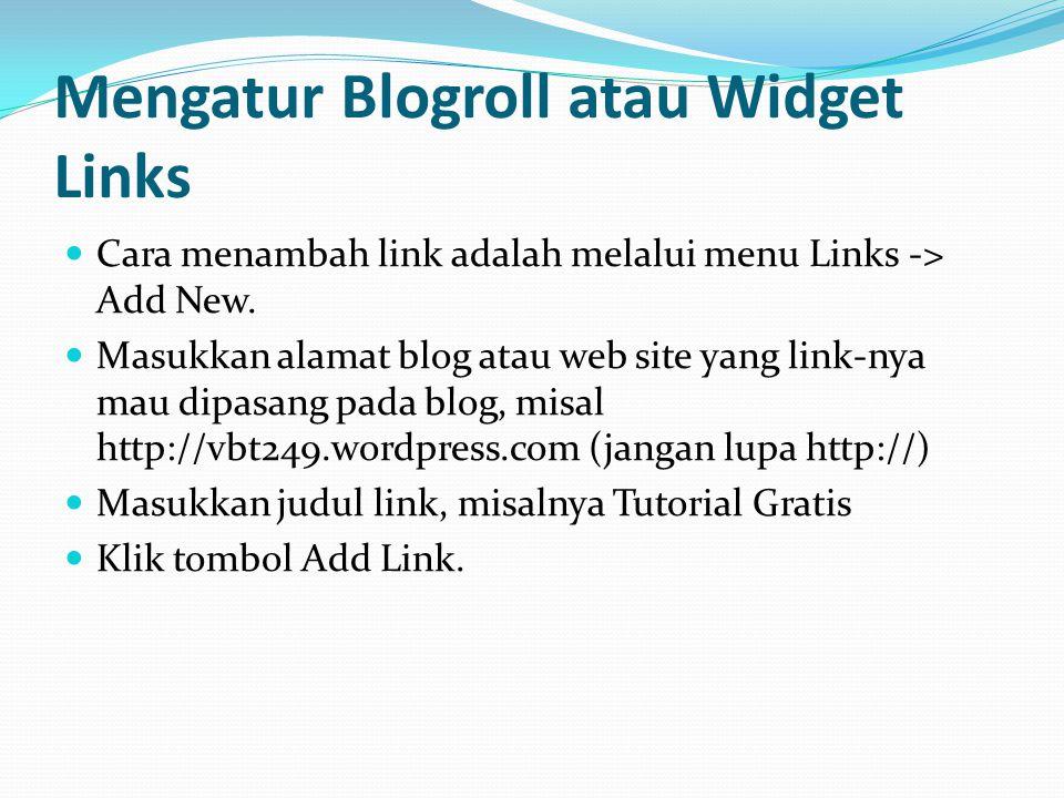 Mengatur Blogroll atau Widget Links