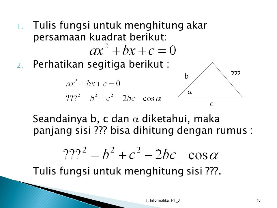 Tulis fungsi untuk menghitung akar persamaan kuadrat berikut: