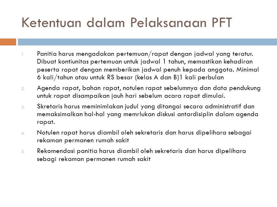 Ketentuan dalam Pelaksanaan PFT