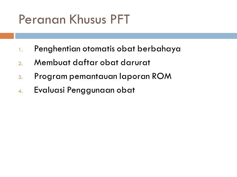 Peranan Khusus PFT Penghentian otomatis obat berbahaya