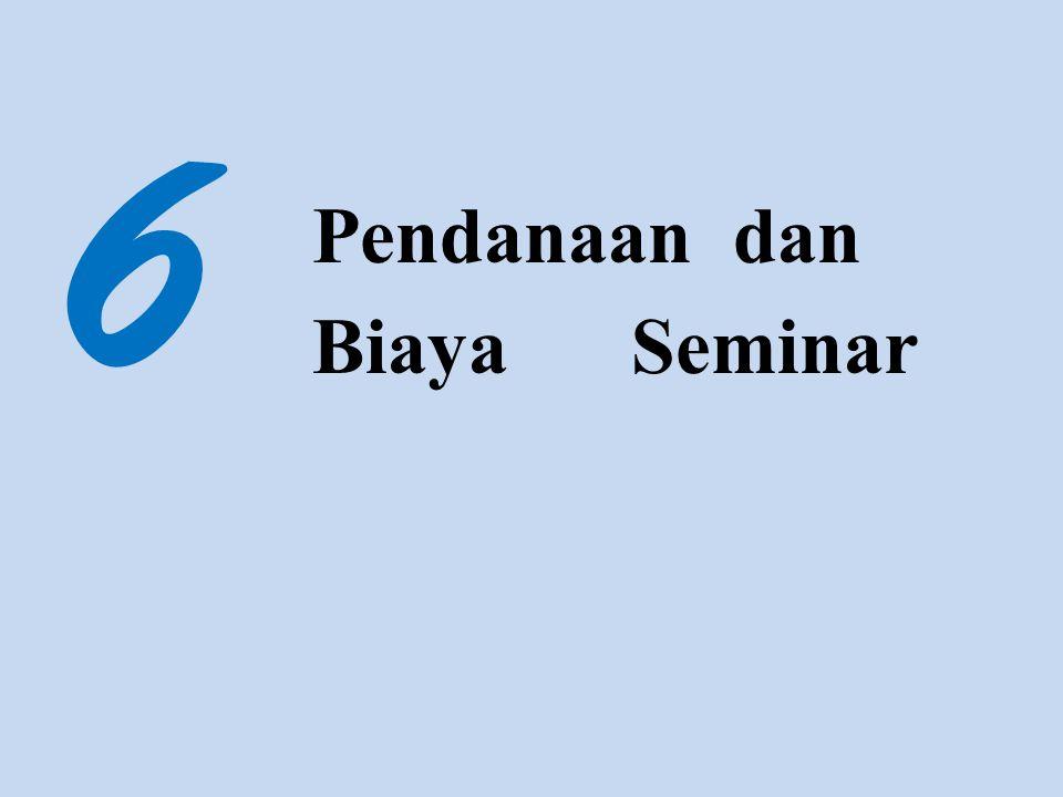 6 Pendanaan dan Biaya Seminar