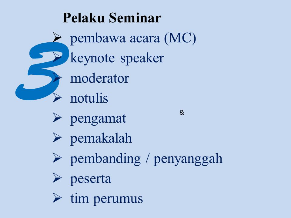 3 Pelaku Seminar pembawa acara (MC) keynote speaker moderator notulis