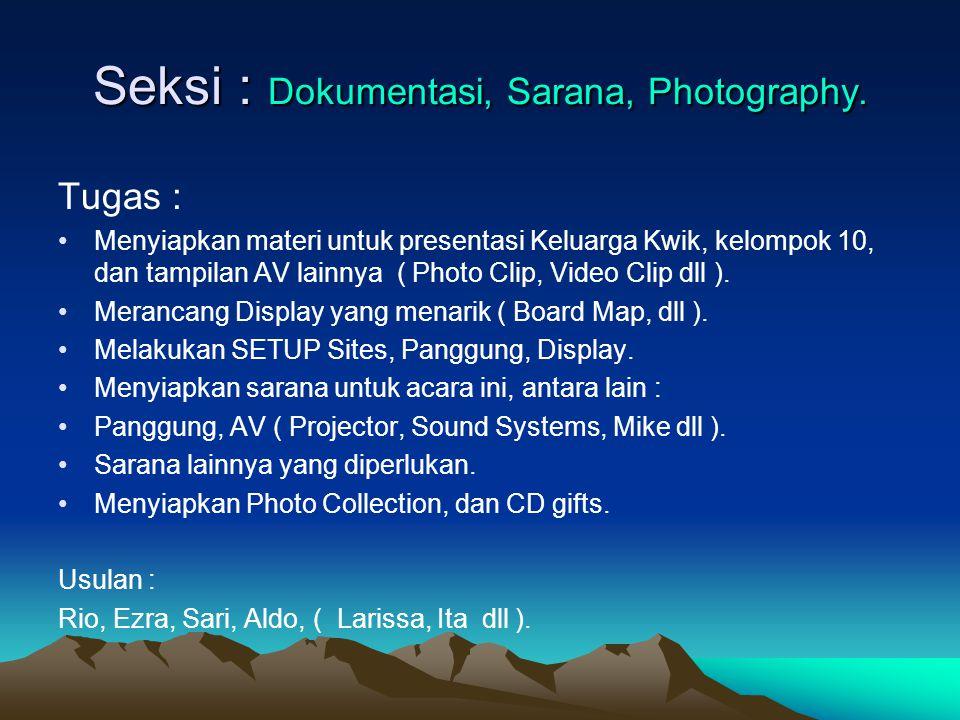 Seksi : Dokumentasi, Sarana, Photography.