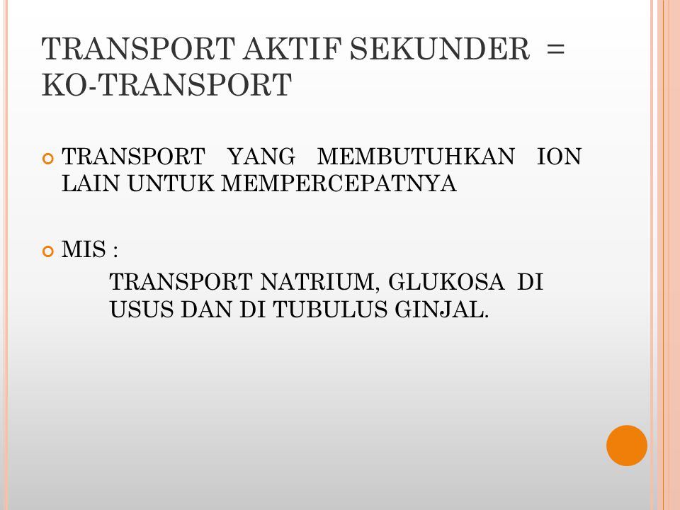 TRANSPORT AKTIF SEKUNDER = KO-TRANSPORT