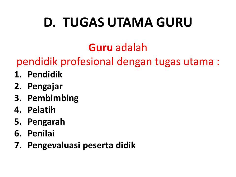 pendidik profesional dengan tugas utama :