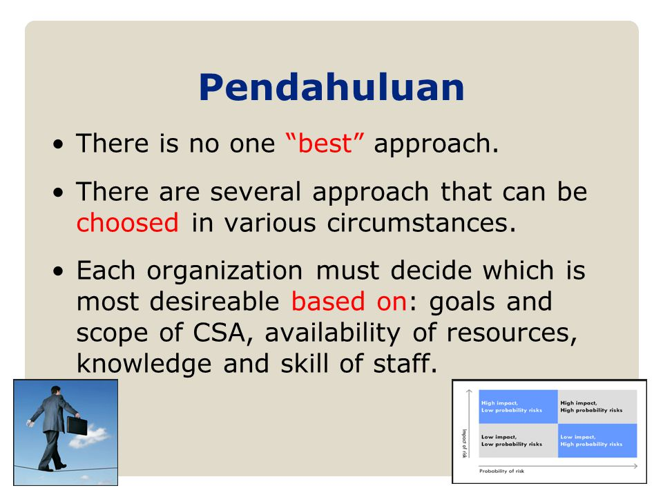 Pendahuluan There is no one best approach.