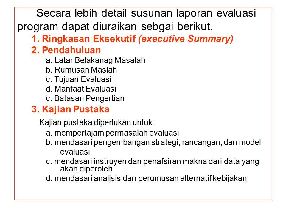 Secara lebih detail susunan laporan evaluasi