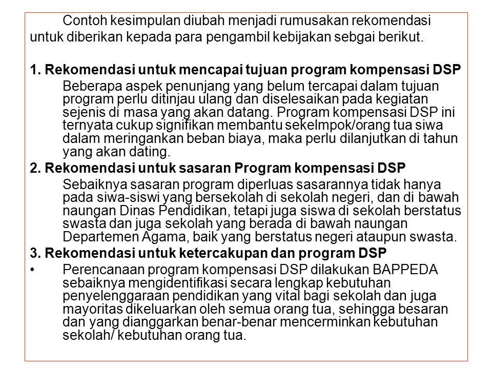 untuk diberikan kepada para pengambil kebijakan sebgai berikut.