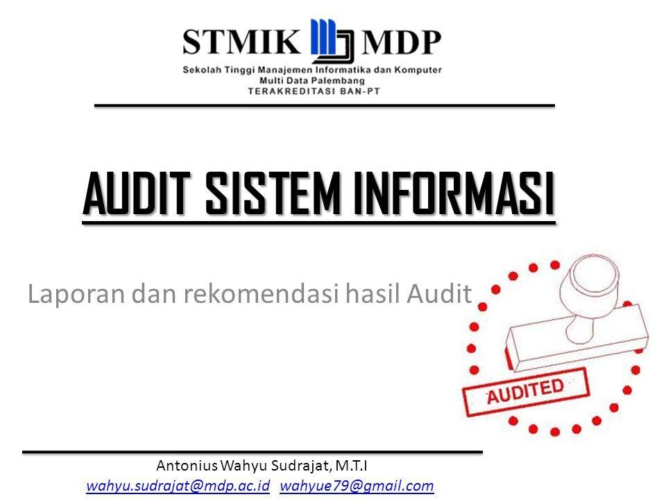 Laporan dan rekomendasi hasil Audit