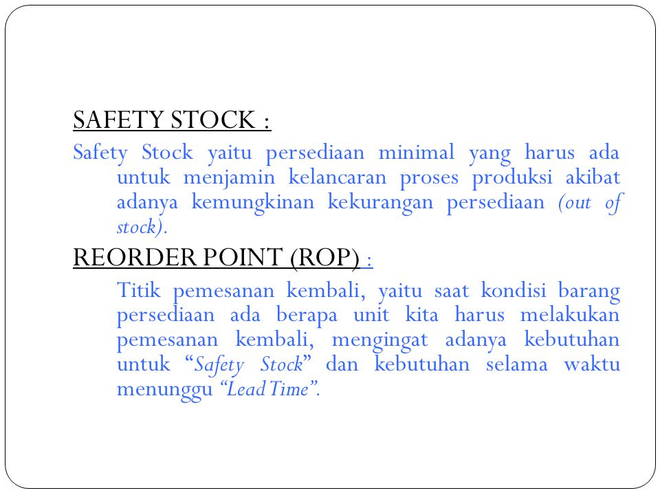 SAFETY STOCK : REORDER POINT (ROP) :