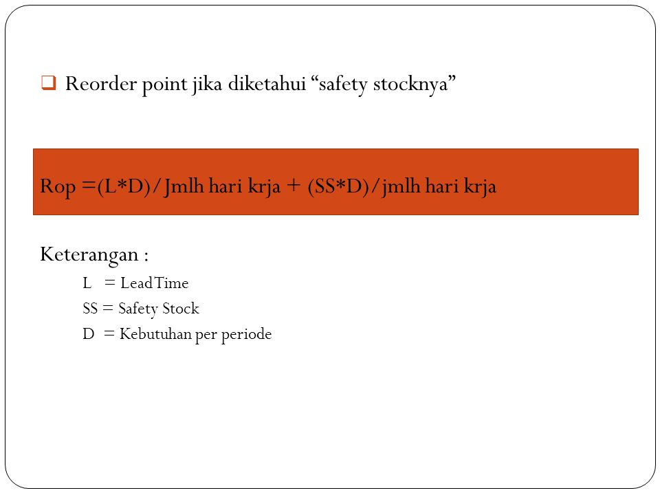 Reorder point jika diketahui safety stocknya