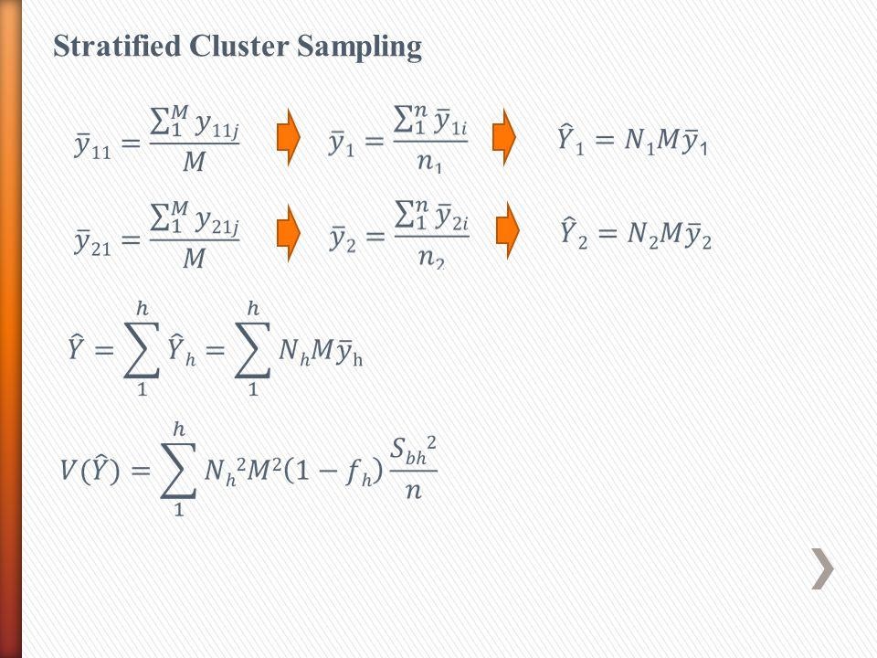 Stratified Cluster Sampling