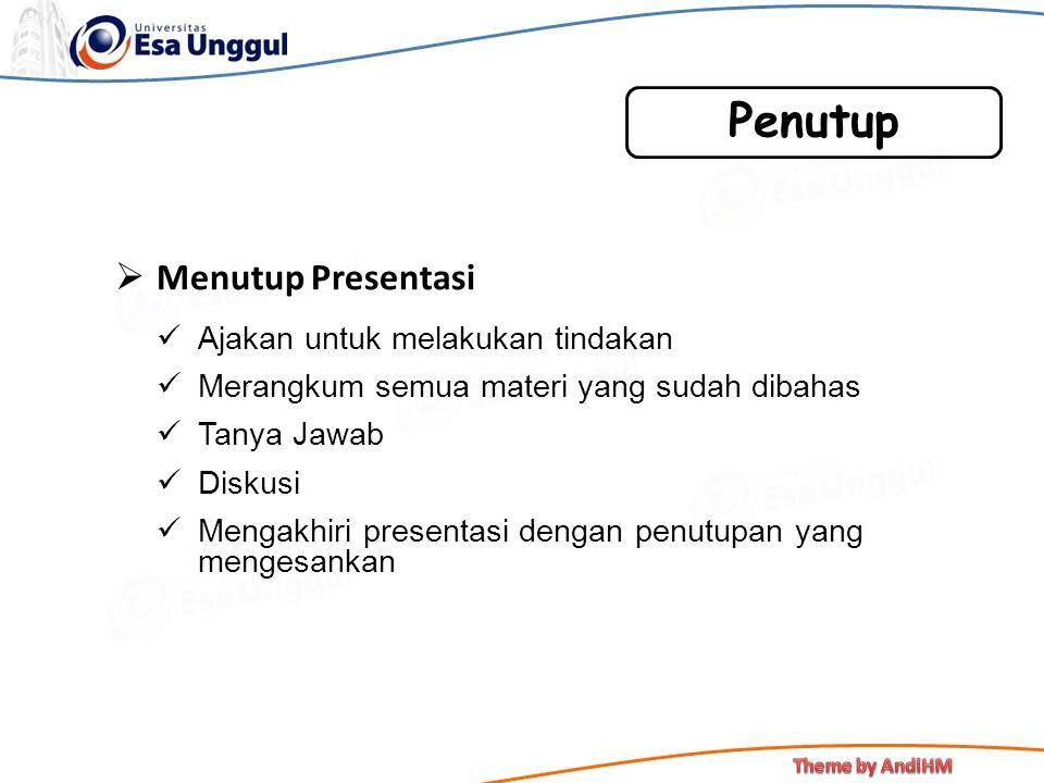 Penutup Menutup Presentasi Ajakan untuk melakukan tindakan