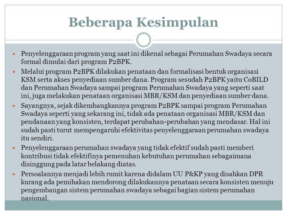 Beberapa Kesimpulan Penyelenggaraan program yang saat ini dikenal sebagai Perumahan Swadaya secara formal dimulai dari program P2BPK.