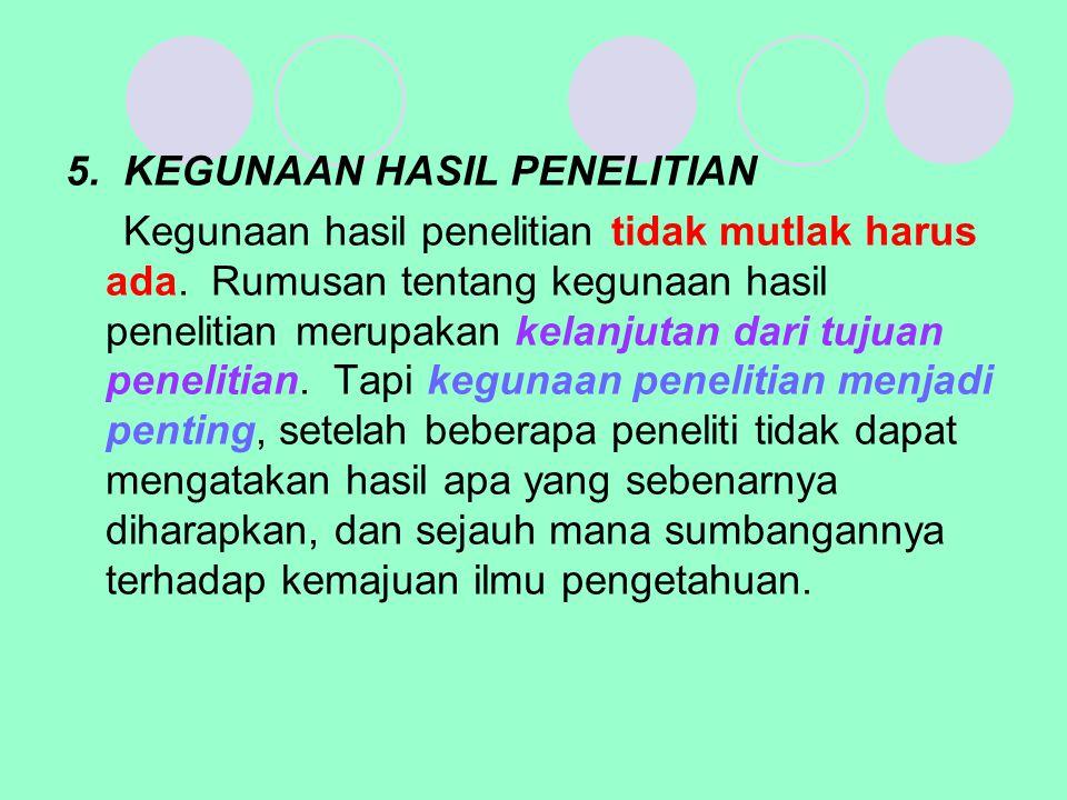 5. KEGUNAAN HASIL PENELITIAN