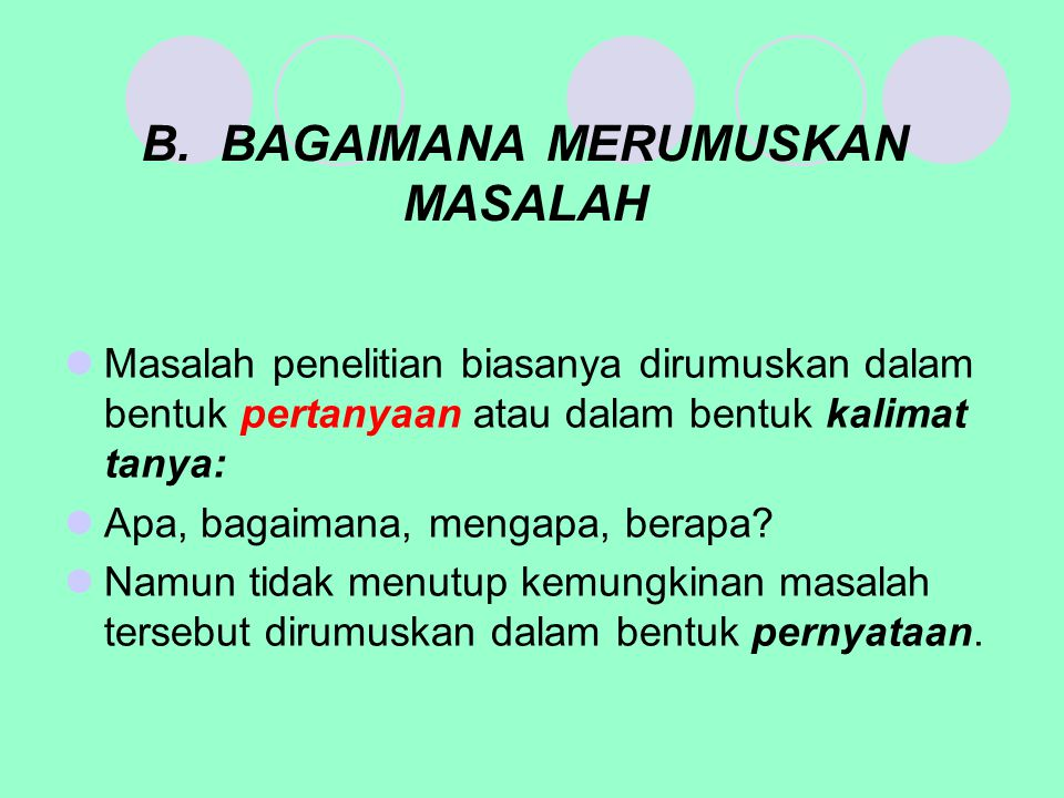 B. BAGAIMANA MERUMUSKAN MASALAH