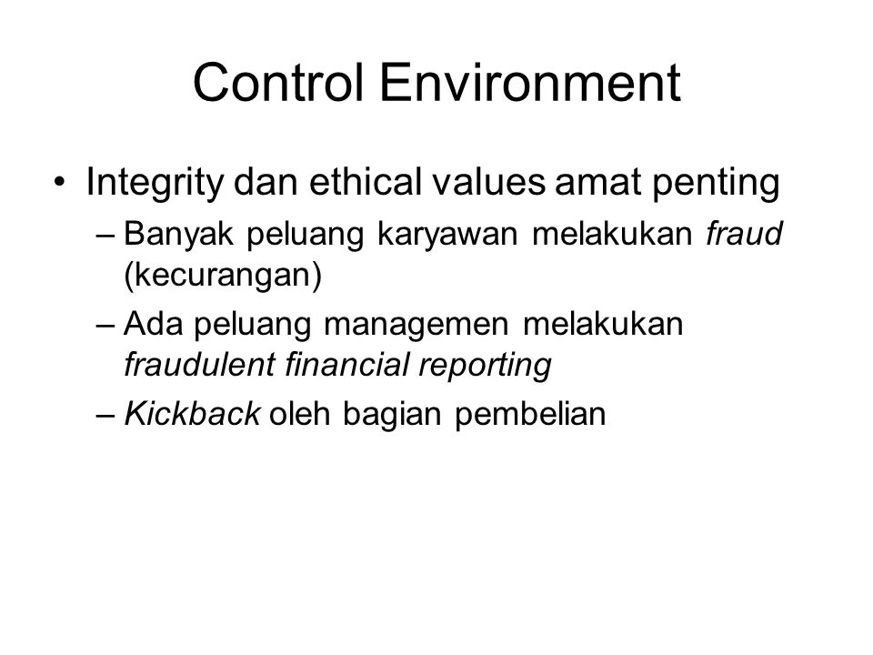 Control Environment Integrity dan ethical values amat penting