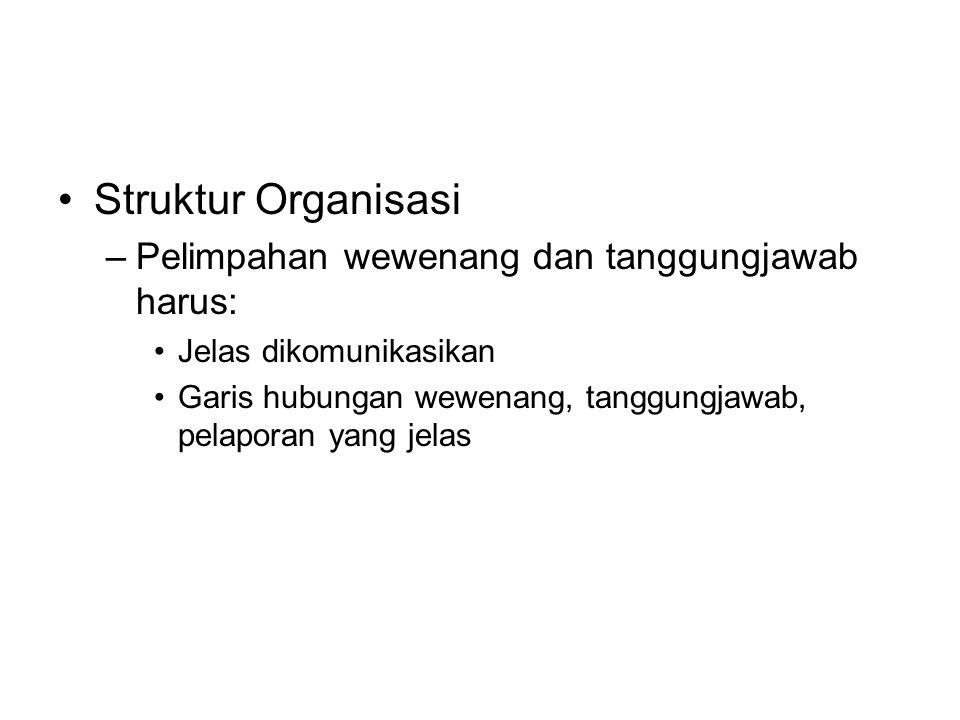 Struktur Organisasi Pelimpahan wewenang dan tanggungjawab harus: