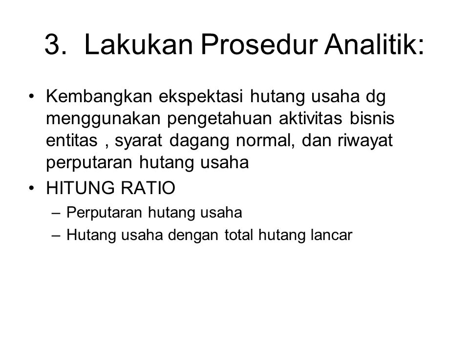 3. Lakukan Prosedur Analitik: