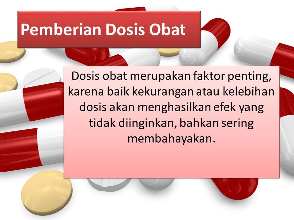 Pemberian Dosis Obat