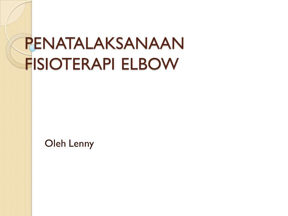 PENATALAKSANAAN FISIOTERAPI ELBOW