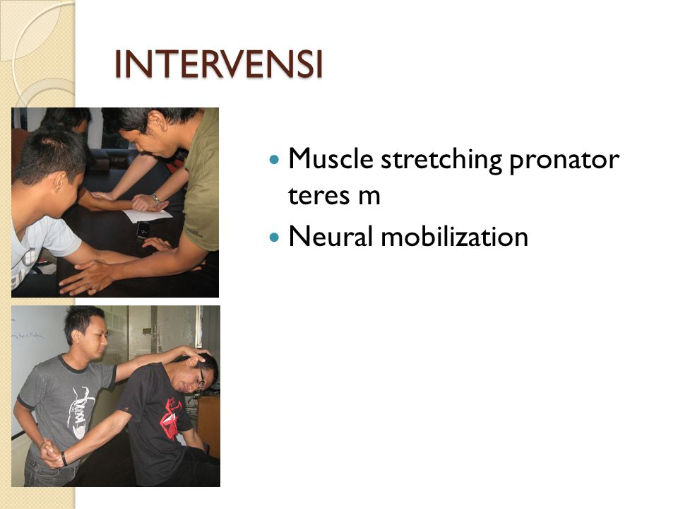 INTERVENSI Muscle stretching pronator teres m Neural mobilization