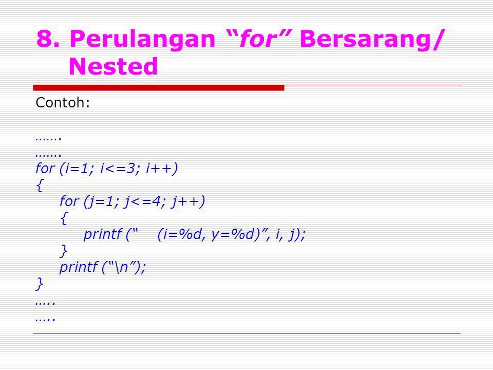 8. Perulangan for Bersarang/ Nested