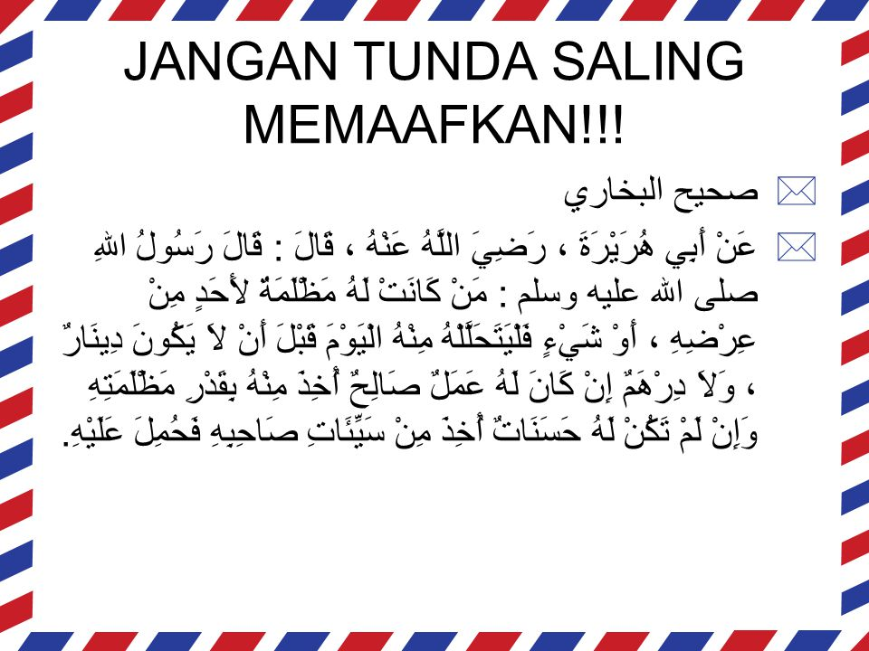 JANGAN TUNDA SALING MEMAAFKAN!!!