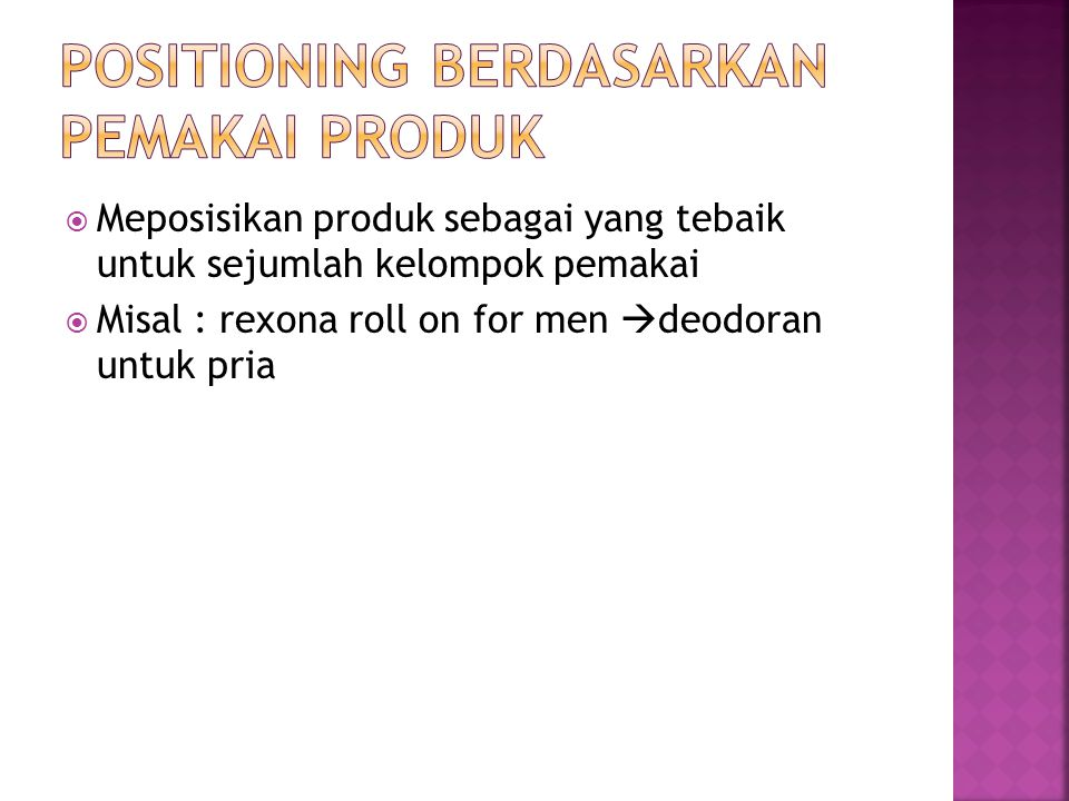 Positioning berdasarkan pemakai produk