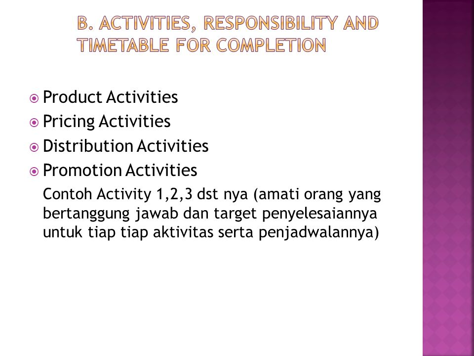 B. Activities, Responsibility and Timetable for Completion