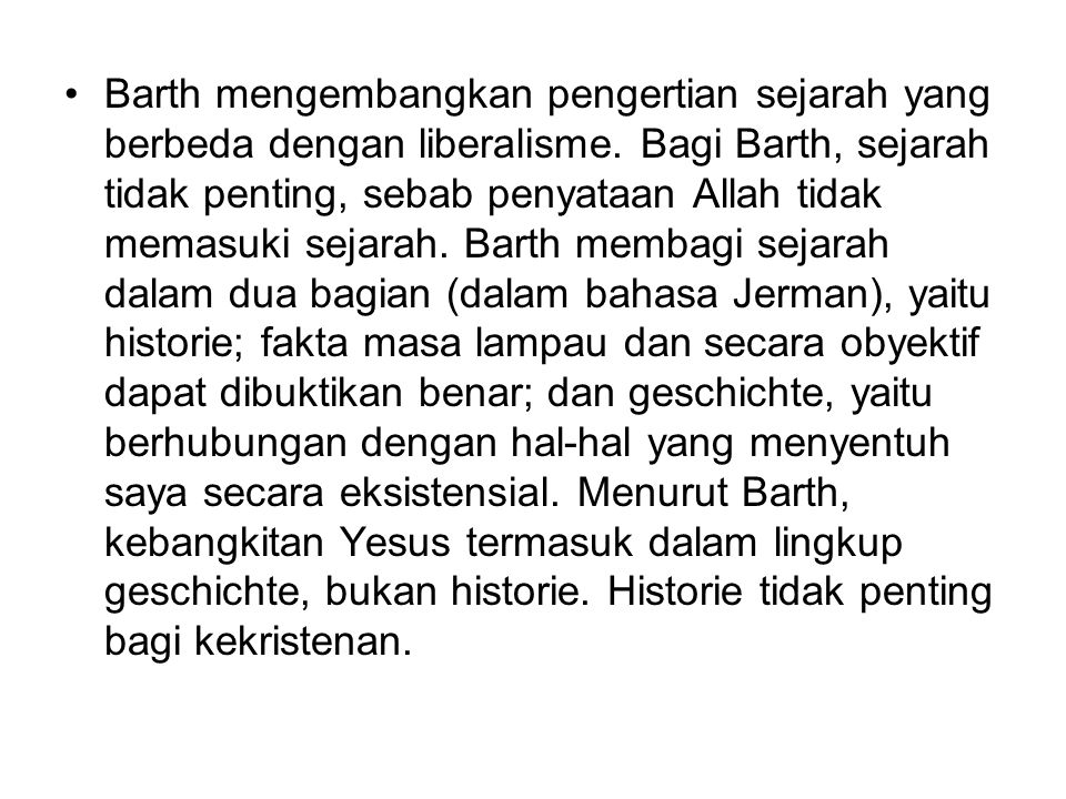 Barth mengembangkan pengertian sejarah yang berbeda dengan liberalisme