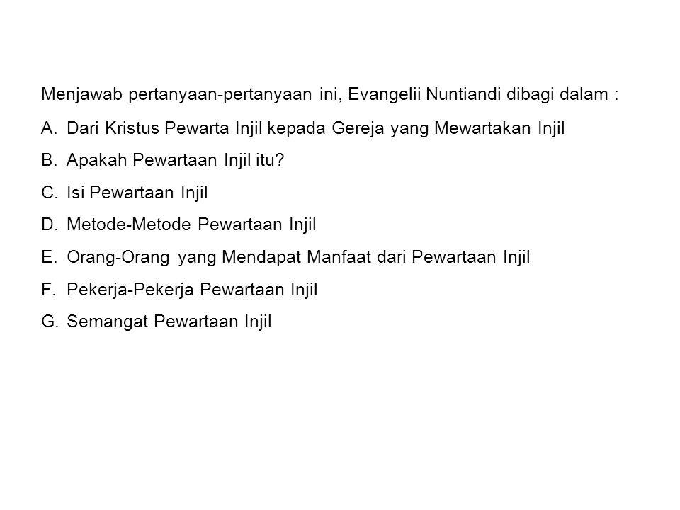 Menjawab pertanyaan-pertanyaan ini, Evangelii Nuntiandi dibagi dalam :