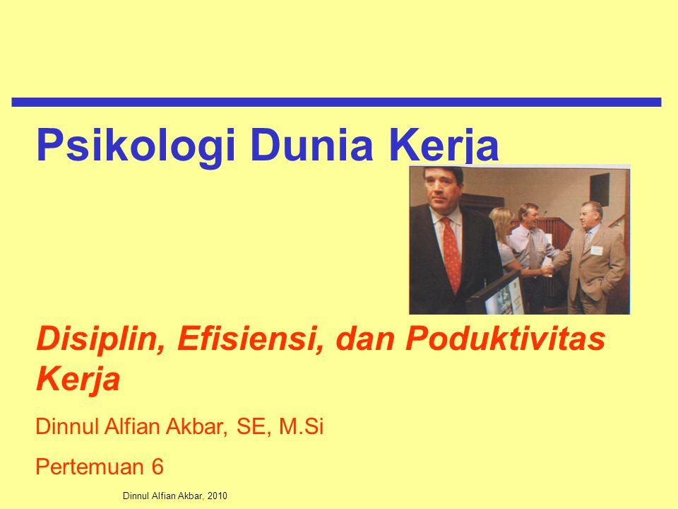 Psikologi Dunia Kerja Disiplin, Efisiensi, dan Poduktivitas Kerja