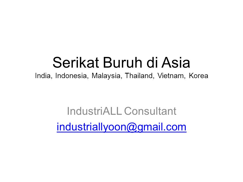 IndustriALL Consultant industriallyoon@gmail.com