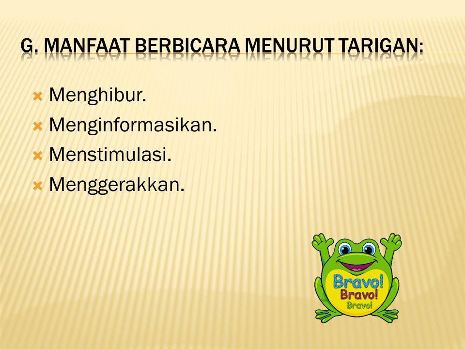 G. Manfaat berbicara menurut Tarigan:
