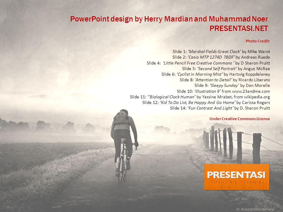 PowerPoint design by Herry Mardian and Muhammad Noer PRESENTASI.NET