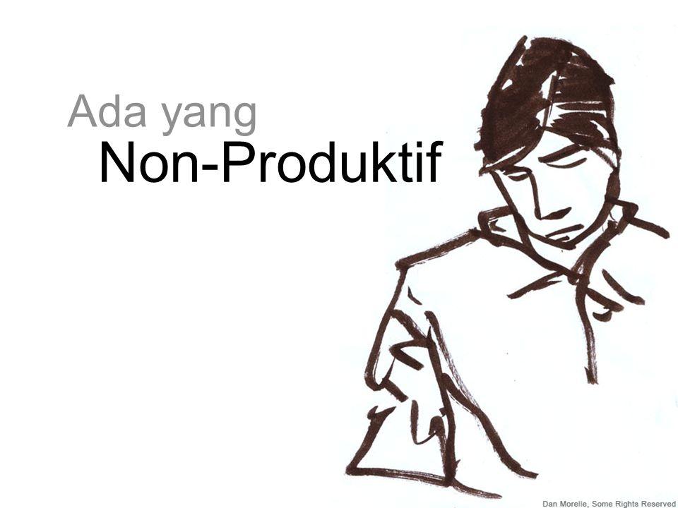Ada yang Non-Produktif