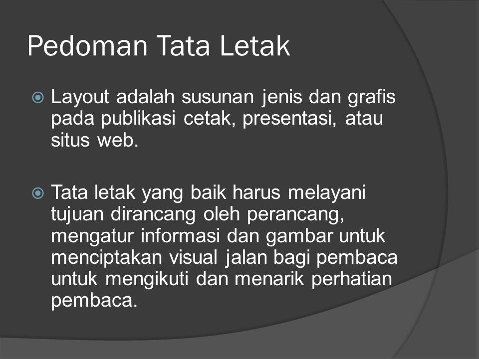 Pedoman Tata Letak Layout adalah susunan jenis dan grafis pada publikasi cetak, presentasi, atau situs web.